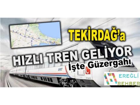 Tekirdağ'a  Hızlı Tren Geliyor…